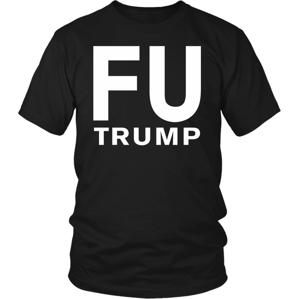 The FU Trump Shirt - T-Shirts, Sweatshirts, Hoodies & V-Necks