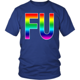 The FU Rainbow Shirt - T-Shirts, Sweatshirts, Hoodies & V-Necks