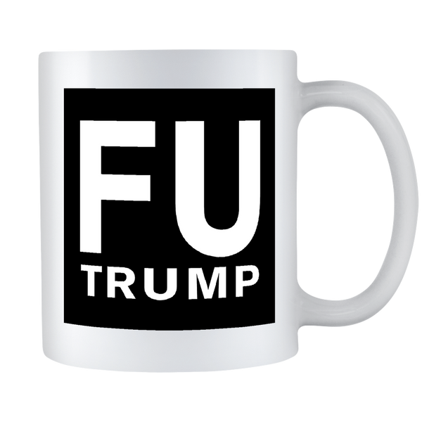 The FU Trump Mug - 4 Styles Available