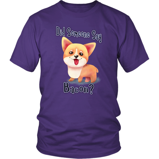 Did Someone Say Bacon Corgi Dog District Unisex Shirt