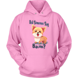 Did Someone Say Bacon Corgi Dog Unisex Hoodie