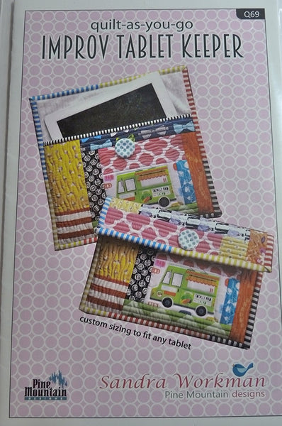 Sandra Workman's, Quilt As You Go, Improv Tablet Keeper, Pattern