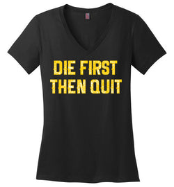 Die First Then Quit - trendninjas