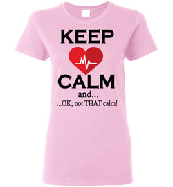 Keep Calm Ladies T-Shirt - trendninjas
