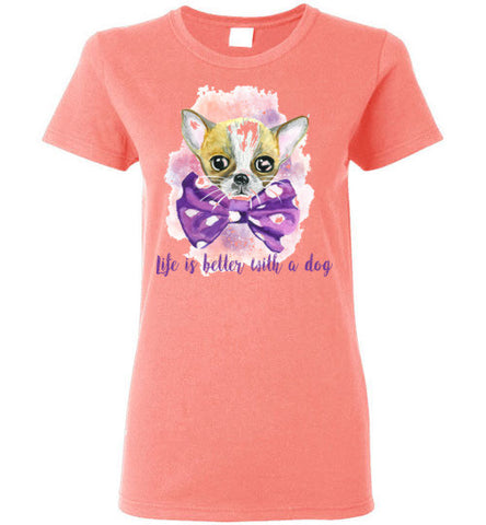 Life is Better With a Dog Ladies T-Shirt