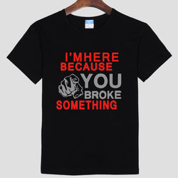 IT Support Crowd I'm here because you broke something Unisex T-Shirt - trendninjas