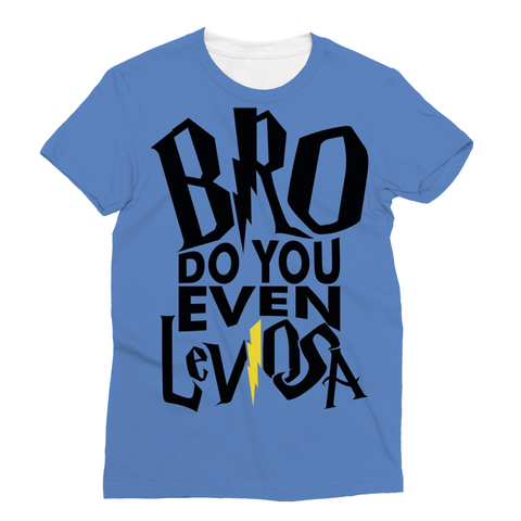 Do you even Leviosa Sublimation Unisex T-Shirt