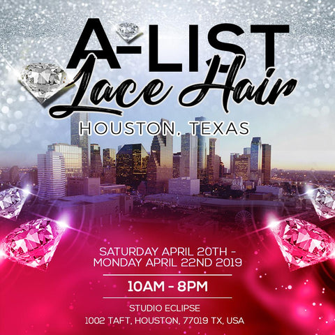 A-LIST LACE HAIR POPUP - HOUSTON TEXAS POP UP EVENT