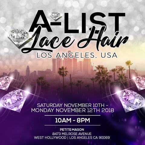 A-LIST LACE HAIR - LOS ANGELES POP UP EVENT