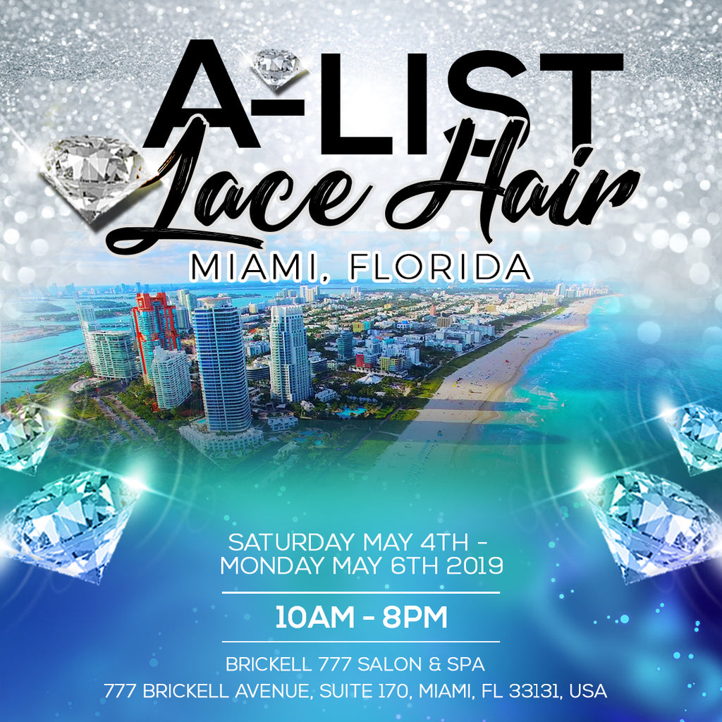 A-LIST LACE HAIR POPUP - MIAMI FLORIDA POP UP EVENT