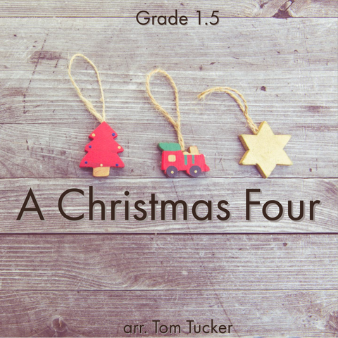 'A Christmas Four' by Tom Tucker. Holiday Music sheet music for school bands