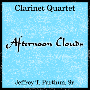 """Afternoon Clouds"" - composed by Jeffrey Parthun,  Performance Level = Ensemble - Woodwind.  Band sheet music downloadable instantly in PDF format.  Cost = $ 9."