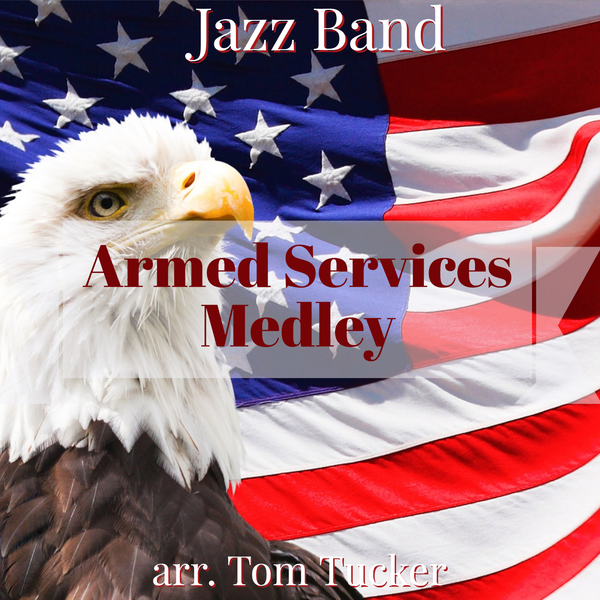 'Armed Service Medley for Jazz Band' by Tom Tucker. Jazz Ensemble sheet music for school bands