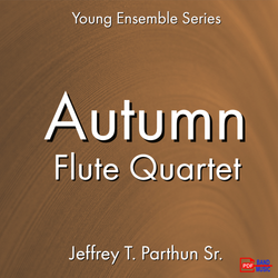 'Autumn -  Flute Quartet' by Jeffrey Parthun. Ensemble - Woodwind sheet music for school bands