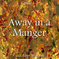 'Away in a Manger' by Jerry Frazier. Holiday Music sheet music for school bands
