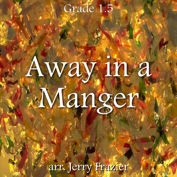 """Away in a Manger"" - composed by Jerry Frazier,  Performance Level = Holiday Music.  Band sheet music downloadable instantly in PDF format.  Cost = $ 24."