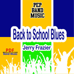 """Back to School Blues"" - composed by Jerry Frazier,  Performance Level = Pep Band.  Band sheet music downloadable instantly in PDF format.  Cost = $ 24."
