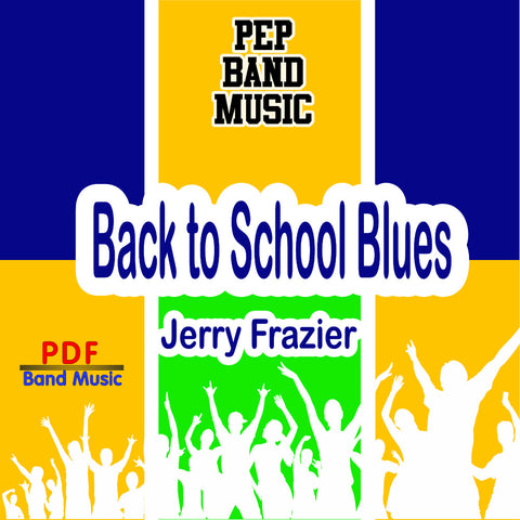 'Back to School Blues' by Jerry Frazier. Pep Band sheet music for school bands