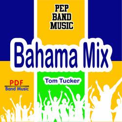 """Bahama Mix"" - composed by Tom Tucker,  Performance Level = Pep Band.  Band sheet music downloadable instantly in PDF format.  Cost = $ 24."