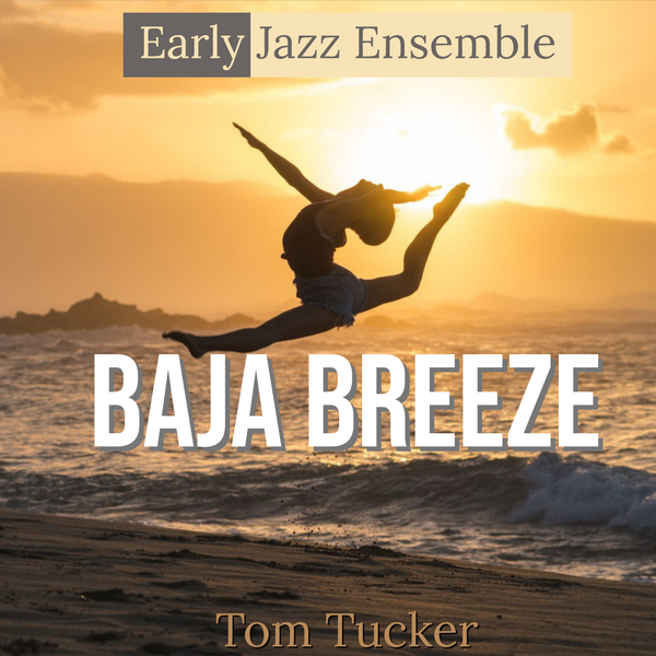 'Baja Breeze - Jazz Version' by Tom Tucker. Jazz Ensemble sheet music for school bands