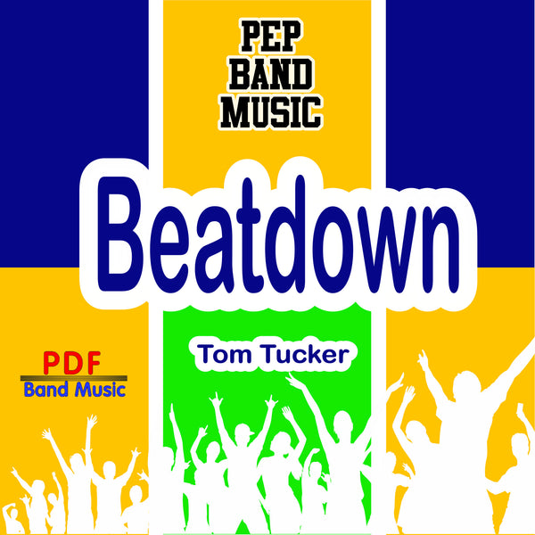 'Beatdown' by Tom Tucker. Pep Band sheet music for school bands
