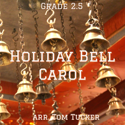 'Holiday Bell Carol' by Tom Tucker. Holiday Music sheet music for school bands
