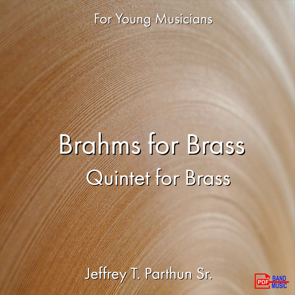 'Brahms for Brass Quintet' by Jeffrey Parthun. Ensemble - Brass sheet music for school bands