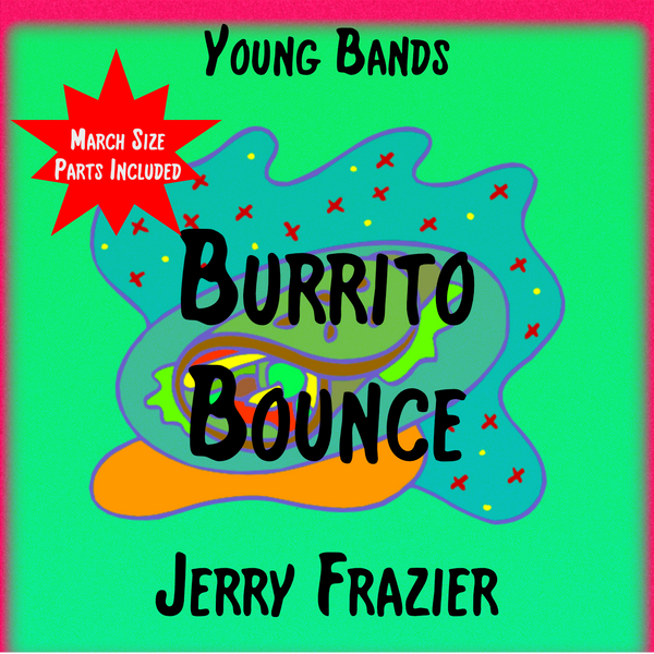 'Burrito Bounce' by Jerry Frazier. Grade 2 sheet music for school bands