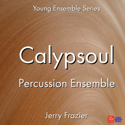 'Calypsoul - Percussion Ensemble' by Jerry Frazier. Ensemble - Percussion sheet music for school bands