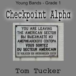 'Checkpoint Alpha' by Tom Tucker. Grade 1 sheet music for school bands