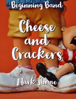 'Cheese and Crackers' by Mark Thome. Beginning Band sheet music for school bands
