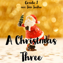'A Christmas Three' by Tom Tucker. Holiday Music sheet music for school bands
