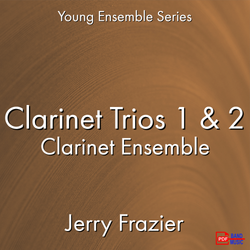 'Clarinet Trios 1 and 2' by Jerry Frazier. Ensemble - Woodwind sheet music for school bands