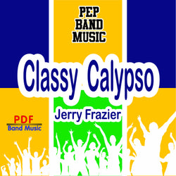 'Classy Calypso' by Jerry Frazier. Pep Band sheet music for school bands