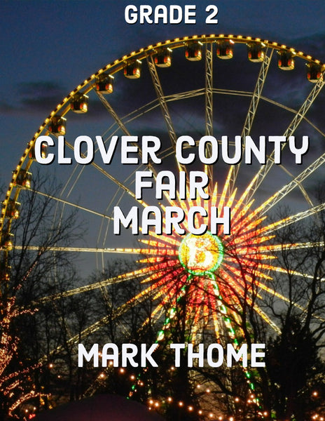 'Clover County Fair March' by Mark Thome. Grade 2 sheet music for school bands