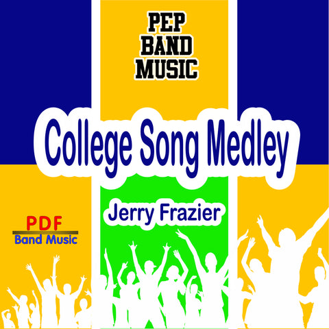 """College Song Medley"" - composed by Jerry Frazier,  Performance Level = Pep Band.  Band sheet music downloadable instantly in PDF format.  Cost = $ 24."