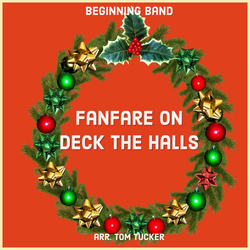 'Fanfare on Deck the Halls' by Tom Tucker. Holiday Music sheet music for school bands