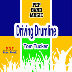 'Driving Drumline' by Tom Tucker. Pep Band sheet music for school bands