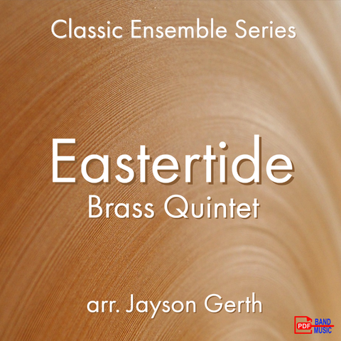 'Eastertide-Brass Quintet' by Jayson Gerth. Ensemble - Brass sheet music for school bands