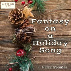 'Fantasy on a Holiday Song' by Jerry Frazier. Holiday Music sheet music for school bands