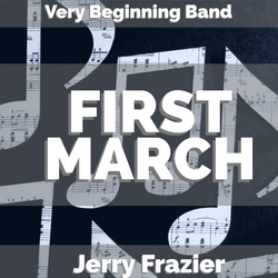 'First March' by Jerry Frazier. Beginning Band sheet music for school bands