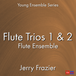 'Flute Trios 1-2' by Jerry Frazier. Ensemble - Woodwind sheet music for school bands