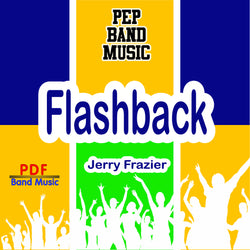"""Flashback!"" - composed by Jerry Frazier,  Performance Level = Pep Band.  Band sheet music downloadable instantly in PDF format.  Cost = $ 24."