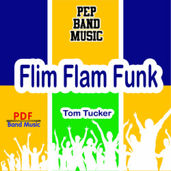 'Flim Flam Funk' by Tom Tucker. Pep Band sheet music for school bands