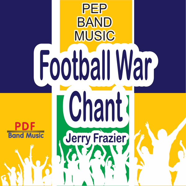 'Football War Chant' by Jerry Frazier. Pep Band sheet music for school bands