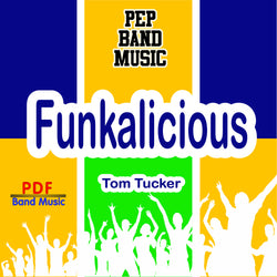 'Funkalicious' by Tom Tucker. Pep Band sheet music for school bands