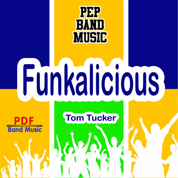 """Funkalicious"" - composed by Tom Tucker,  Performance Level = Pep Band.  Band sheet music downloadable instantly in PDF format.  Cost = $ 24."