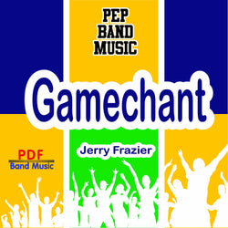 'Game Chant' by Jerry Frazier. Pep Band sheet music for school bands