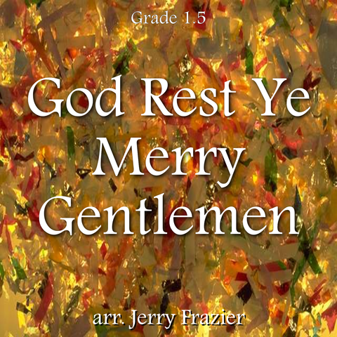 """God Rest Ye Merry Gentlemen"" - composed by Jerry Frazier,  Performance Level = Holiday Music.  Band sheet music downloadable instantly in PDF format.  Cost = $ 24."