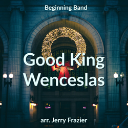 'Good King Wenceslas' by Jerry Frazier. Holiday Music sheet music for school bands